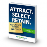 eBook launch: Attract, Select, Retain. Recruitment Secrets EXPOSED!