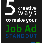 5 Creative Ways To Make Your Job Ad Stand Out