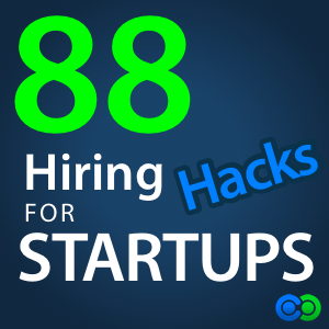 Hiring Hacks for Startups