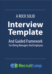 A rock solid interview template and framework for employers for Interview templates for employers