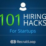 Presentation: 101 Hiring Hacks for Startups