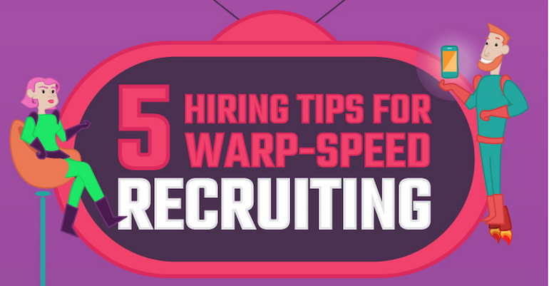 Five Hiring Tips for Warp-Speed Recruiting