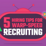 Five Hiring Tips for Warp-Speed Recruiting [Infographic]