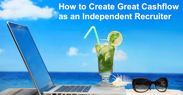 Webinar- How to Create Great Cashflow as an Independent Recruiter