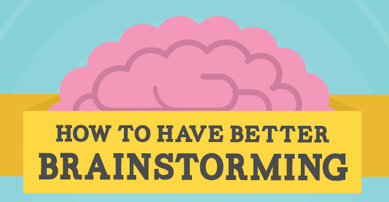 How to Improve Your Brainstorming Sessions