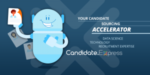 Candidate.Express your candidate sourcing accelerator, date science, technology, recruitment expertise